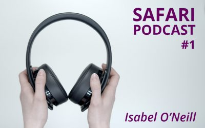 Safari Podcast  #1 Isabel O'Neill