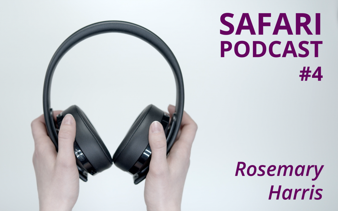 Final 2020 Safari Podcast: #4 Rosemary Harris